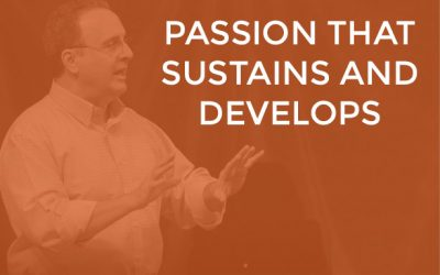 EP 002 – Passion That Sustains and Develops