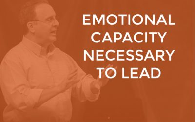 EP 003 – Emotional Capacity Necessary to Lead