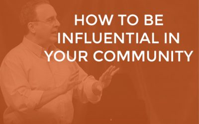 EP 013 – How to be Influential in Your Community