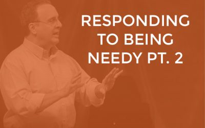 EP 024 – Responding to Being Needy Part 2