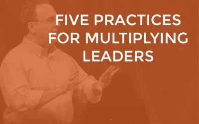EP 027 – Five Practices for Multiplying Leaders