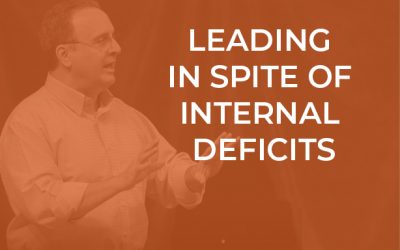 EP 030 – Leading in Spite of Internal Deficits