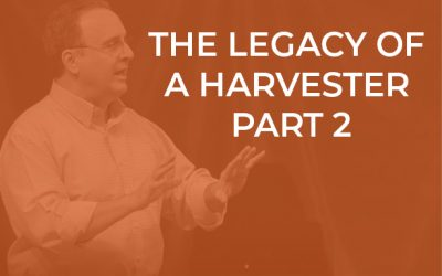 EP 047 – The Legacy of a Harvester Part 2