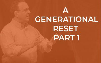 EP 048 – A Generational Reset Part 1