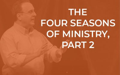 EP 052 – The Four Seasons of Ministry, Part II